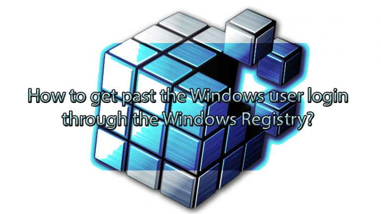 How to get past the Windows user login through the Windows Registry?
