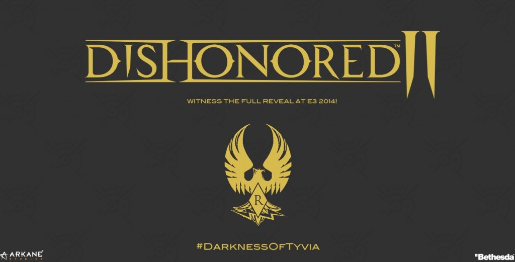 Dishonored 2: Darkness of Tyvia rumored to be revealed at gamescon 2014