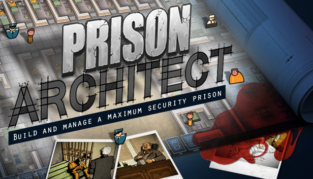 The foundations of PRison ARCHITECT